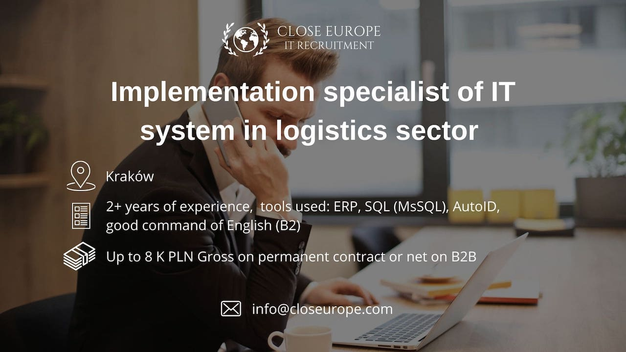 Implementation specialist of IT system in logistics | Krakow. Close Europe IT Recruitment.